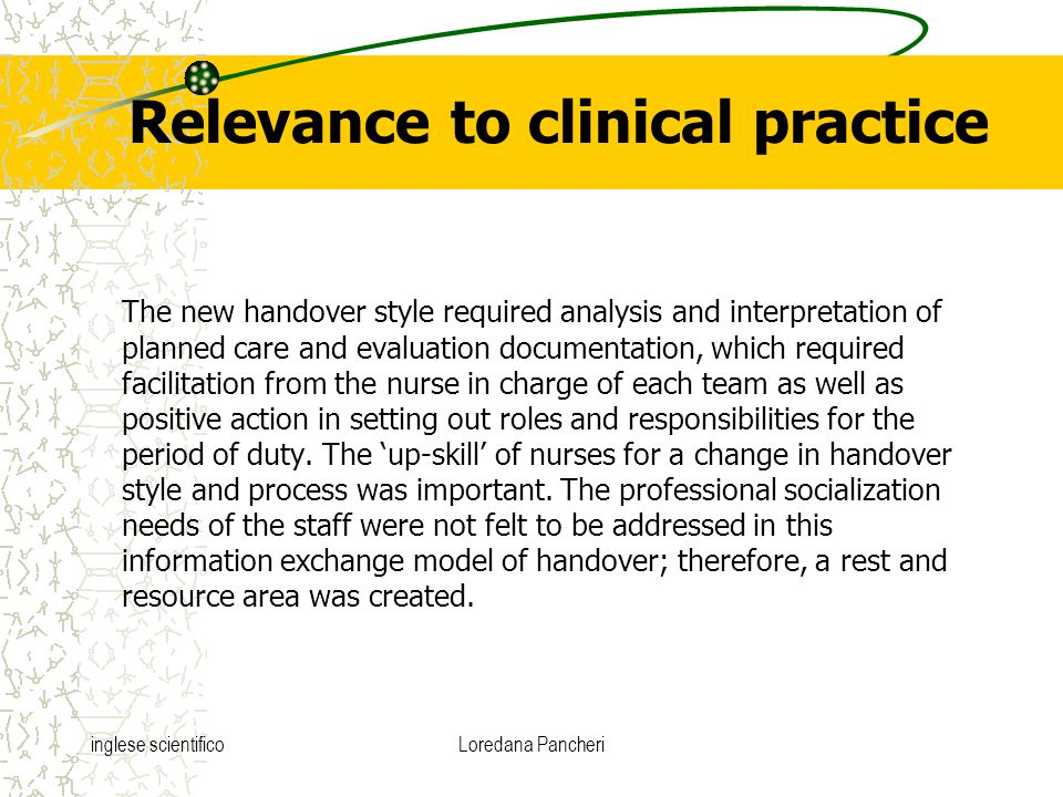 inglese scientificoLoredana Pancheri Relevance to clinical practice The new handover style required analysis and interpretation of planned care and ev