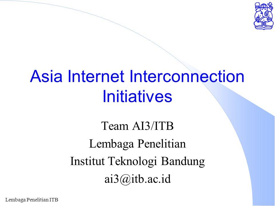 Lembaga Penelitian ITB IT / Internet is not just a technology l SDM merupakan kunci utama keberhasilan IT / Internet di Indonesia.