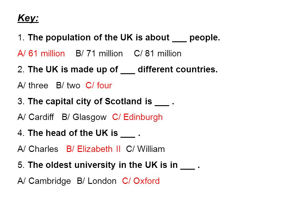 Key: 1. The population of the UK is about ___ people.