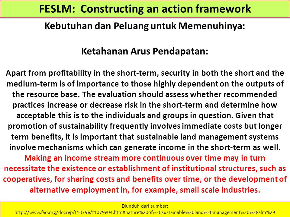 FESLM: Constructing an action framework Kebutuhan dan Peluang untuk Memenuhinya: Ketahanan Arus Pendapatan: Apart from profitability in the short-term, security in both the short and the medium-term is of importance to those highly dependent on the outputs of the resource base.