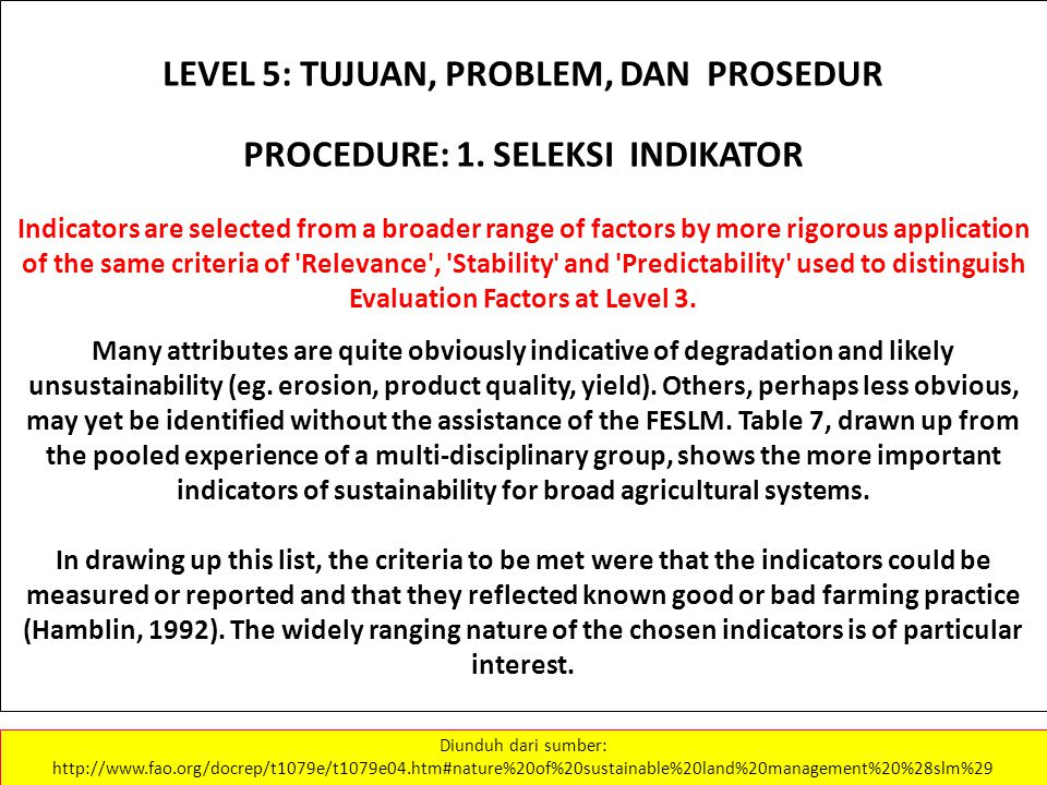 LEVEL 5: TUJUAN, PROBLEM, DAN PROSEDUR PROCEDURE: 1. SELEKSI INDIKATOR Indicators are selected from a broader range of factors by more rigorous applic