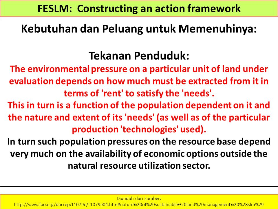 Kebutuhan dan Peluang untuk Memenuhinya: Tekanan Penduduk: The environmental pressure on a particular unit of land under evaluation depends on how muc
