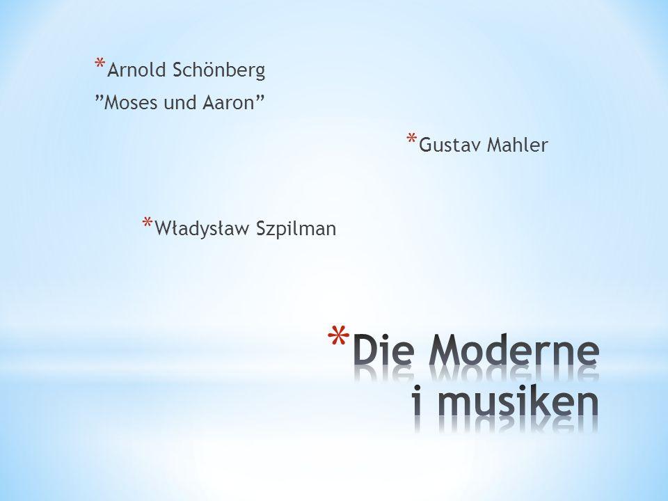 * Arnold Schönberg Moses und Aaron * Gustav Mahler * Władysław Szpilman