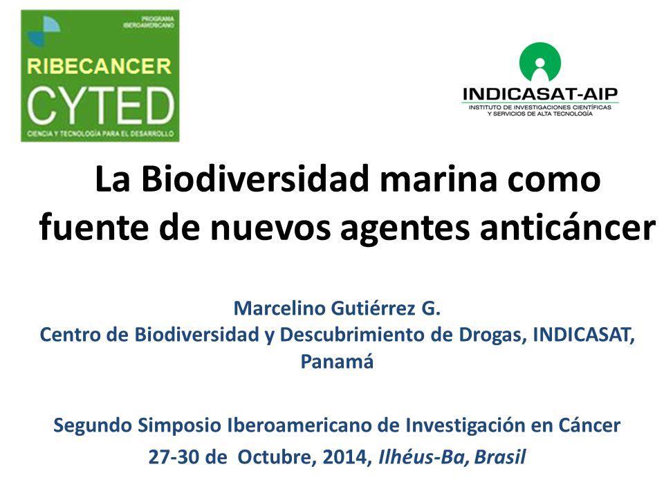 La Biodiversidad marina como fuente de nuevos agentes anticáncer Marcelino Gutiérrez G.