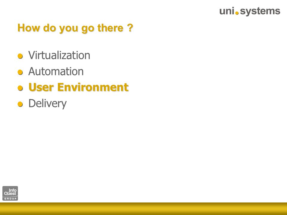 How do you go there Virtualization Automation User Environment Delivery