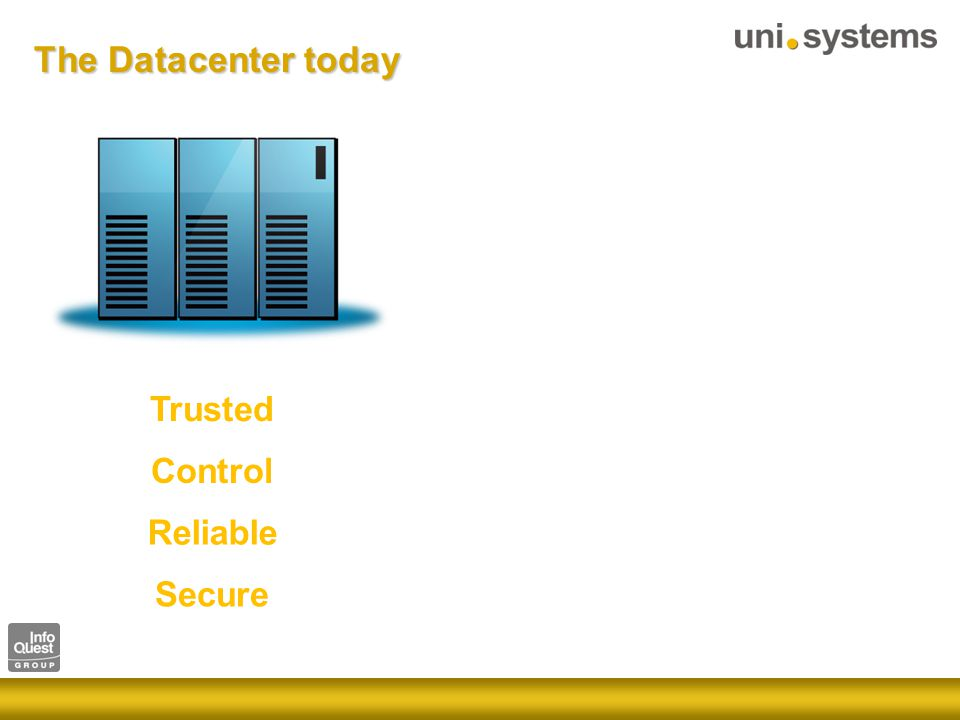 Trusted Control Reliable Secure The Datacenter today