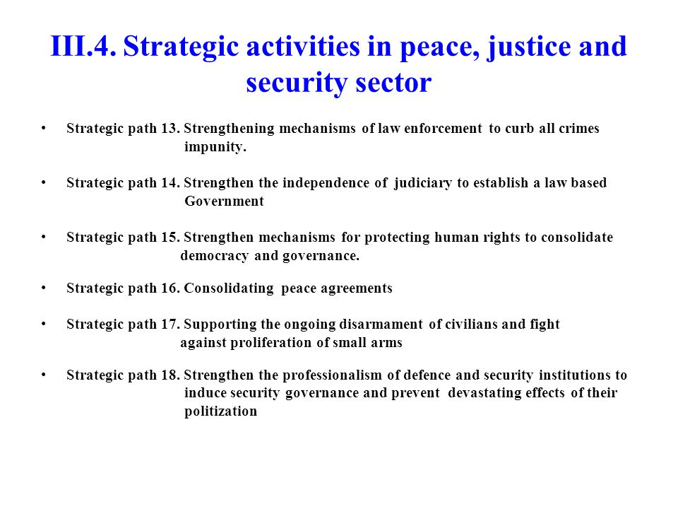 III.4. Strategic activities in peace, justice and security sector Strategic path 13.