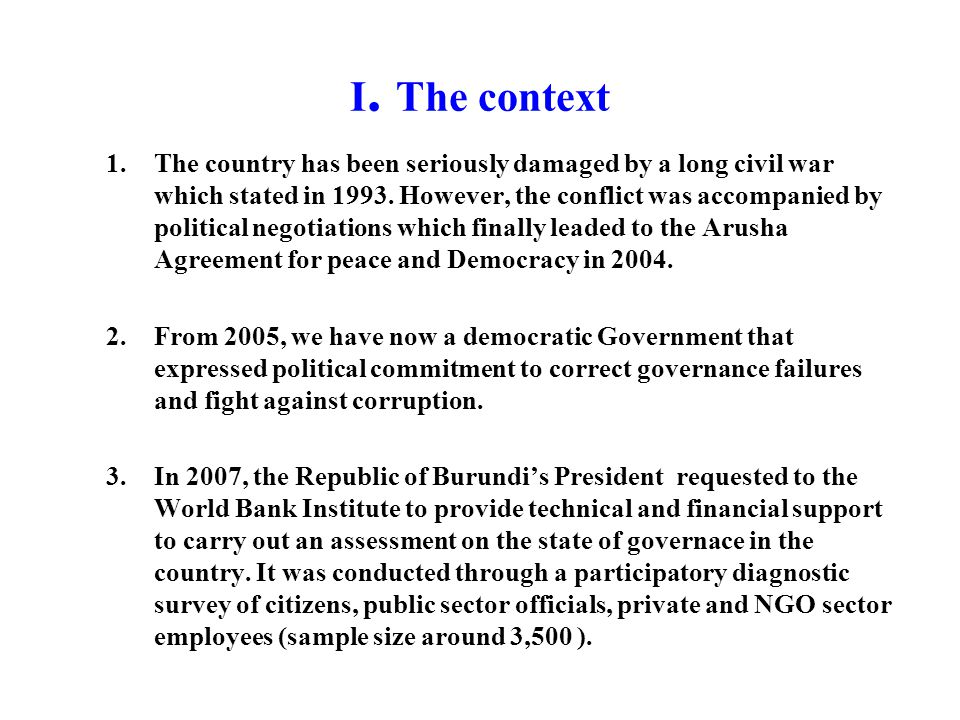 I. The context 1.The country has been seriously damaged by a long civil war which stated in 1993.