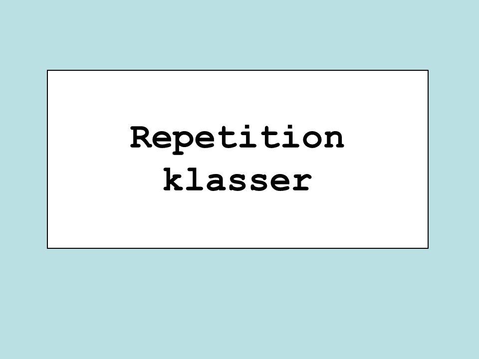 Repetition klasser