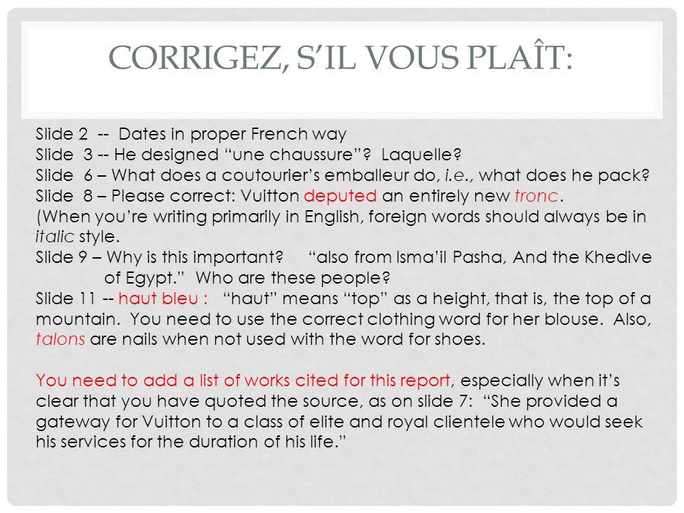 CORRIGEZ, S'IL VOUS PLAÎT: Slide 2 -- Dates in proper French way Slide 3 -- He designed une chaussure .