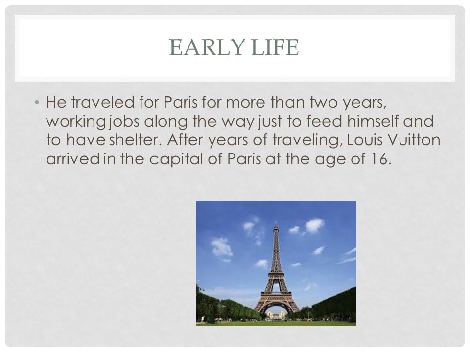 EARLY LIFE He traveled for Paris for more than two years, working jobs along the way just to feed himself and to have shelter. After years of travelin