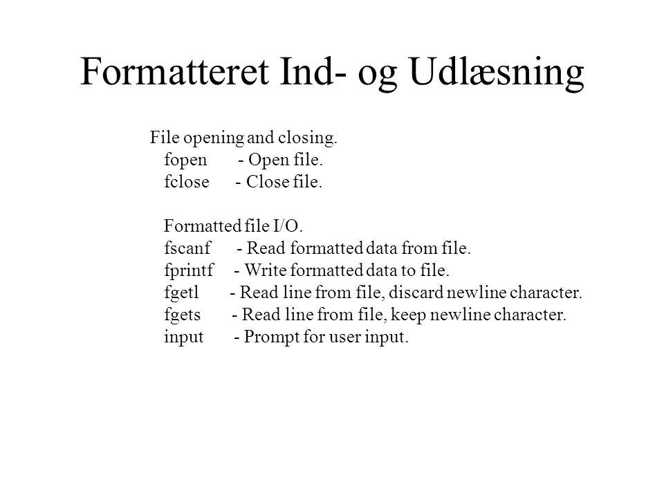 Formatteret Ind- og Udlæsning File opening and closing.