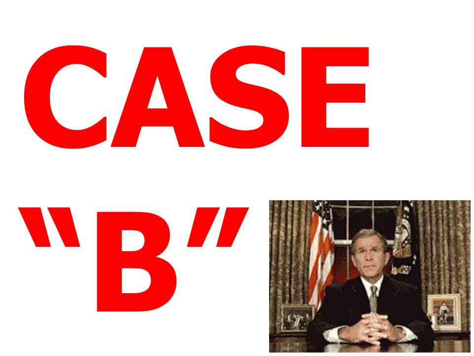 CASE B