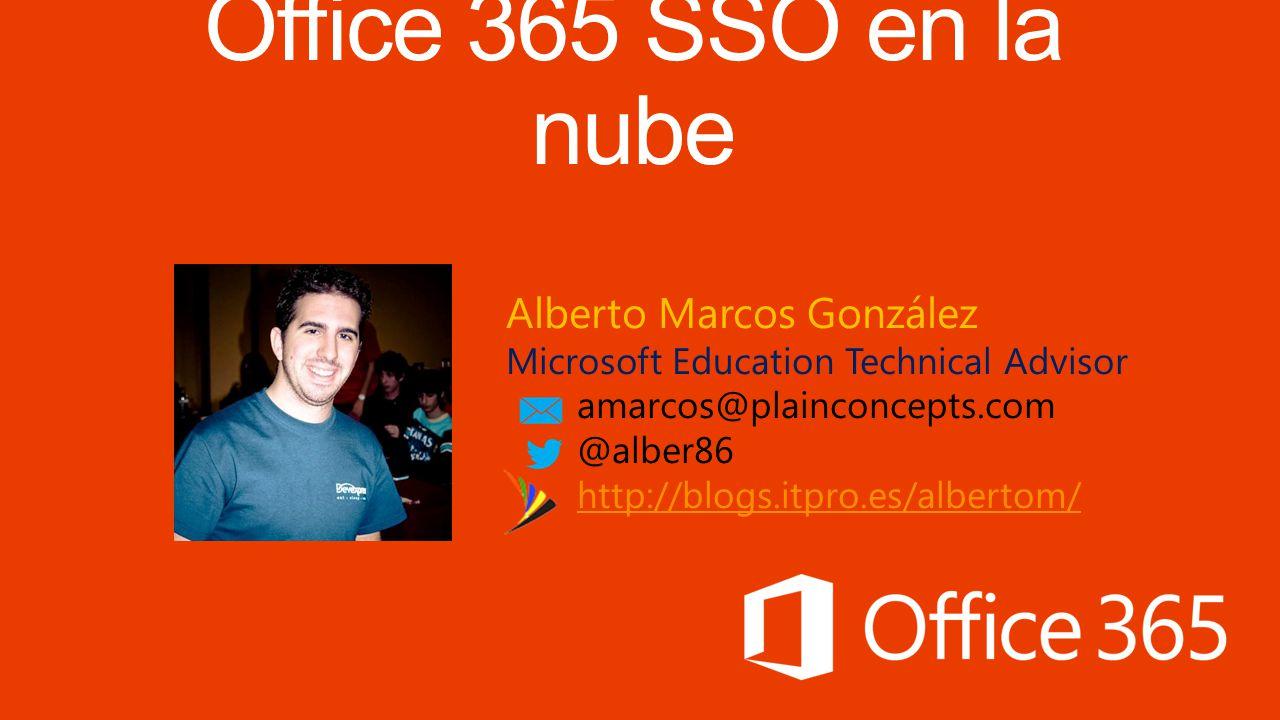Alberto Marcos González Microsoft Education Technical Advisor amarcos@plainconcepts.com @alber86 http://blogs.itpro.es/albertom/