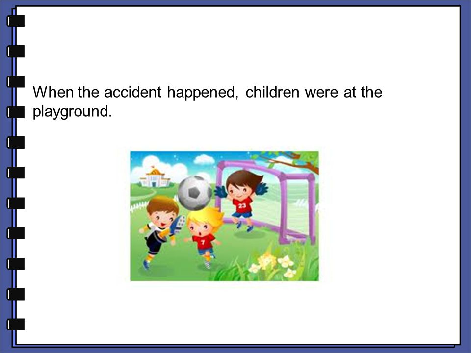 When the accident happened, children were at the playground.