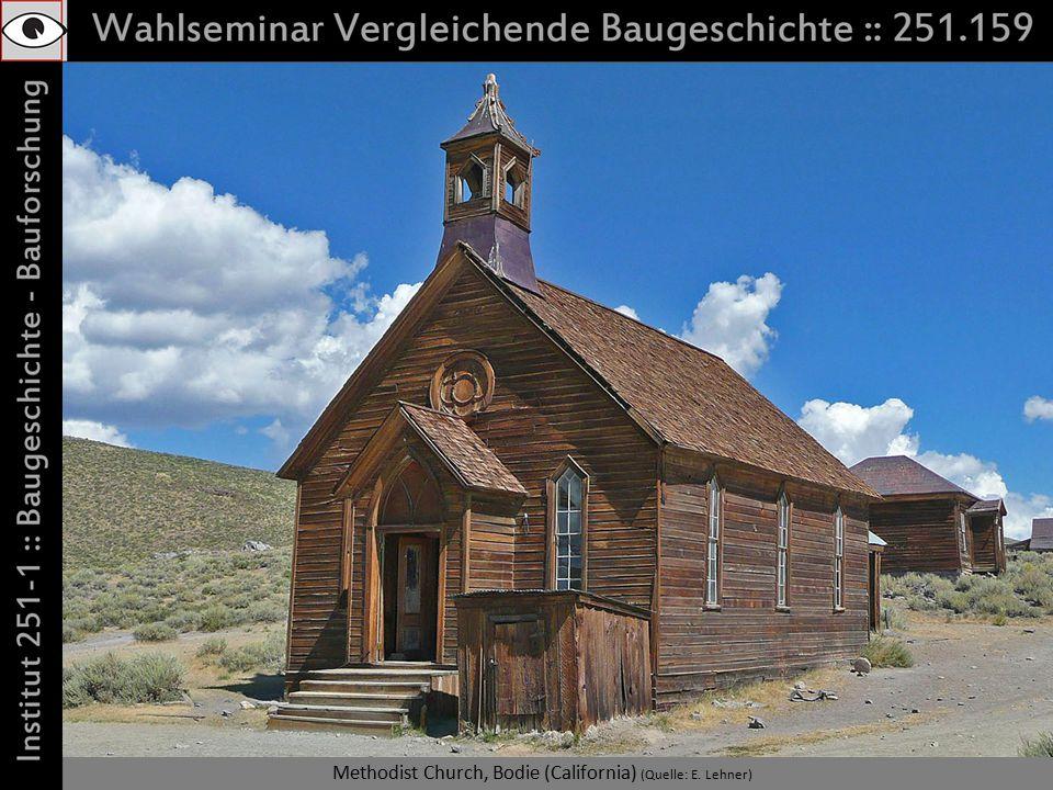 Methodist Church, Bodie (California) (Quelle: E. Lehner)