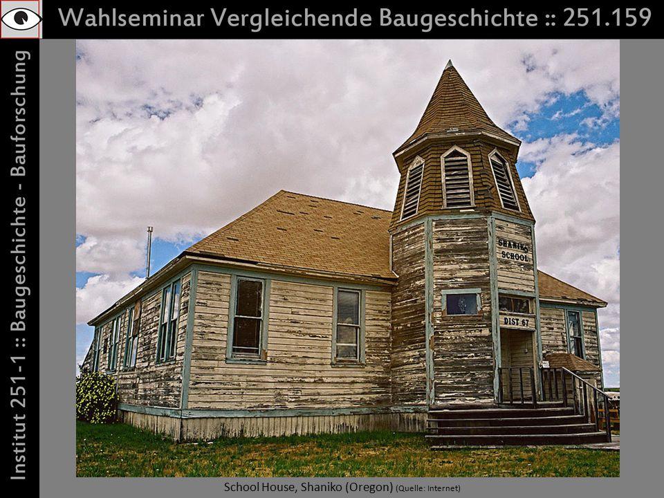 School House, Shaniko (Oregon) (Quelle: Internet)