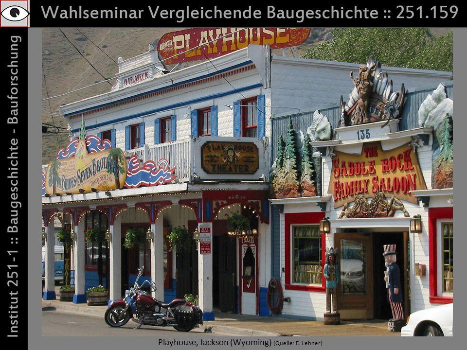 Playhouse, Jackson (Wyoming) (Quelle: E. Lehner)