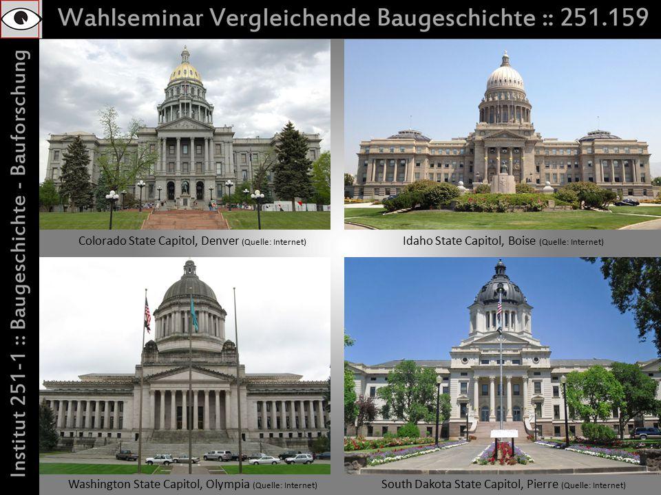 Colorado State Capitol, Denver (Quelle: Internet) Idaho State Capitol, Boise (Quelle: Internet) Washington State Capitol, Olympia (Quelle: Internet) South Dakota State Capitol, Pierre (Quelle: Internet)