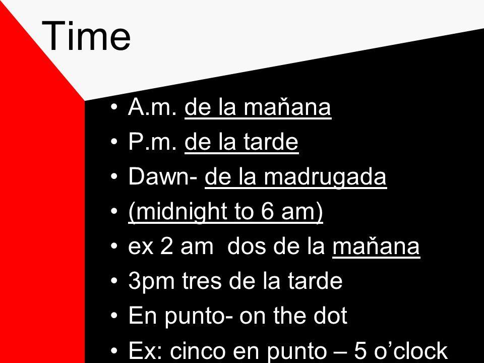 Time 15= quince or cuarto/ quarter 30= treinta or media/ half 12:15 two ways of saying it Doce y quince or doce y cuarto Twelve and fifteen ¿Qué hora es.