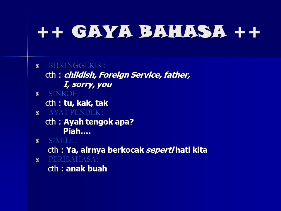 ++ GAYA BAHASA ++ BHS INGGERIS : BHS INGGERIS : cth : childish, Foreign Service, father, cth : childish, Foreign Service, father, I, sorry, you I, sor