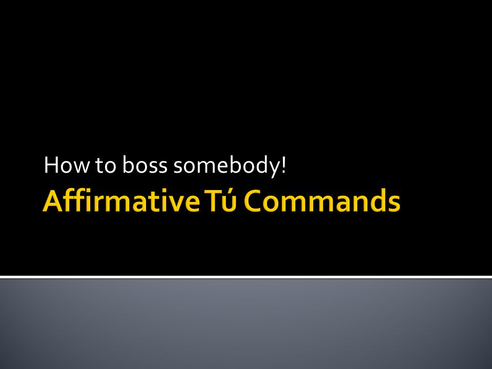 How to boss somebody!