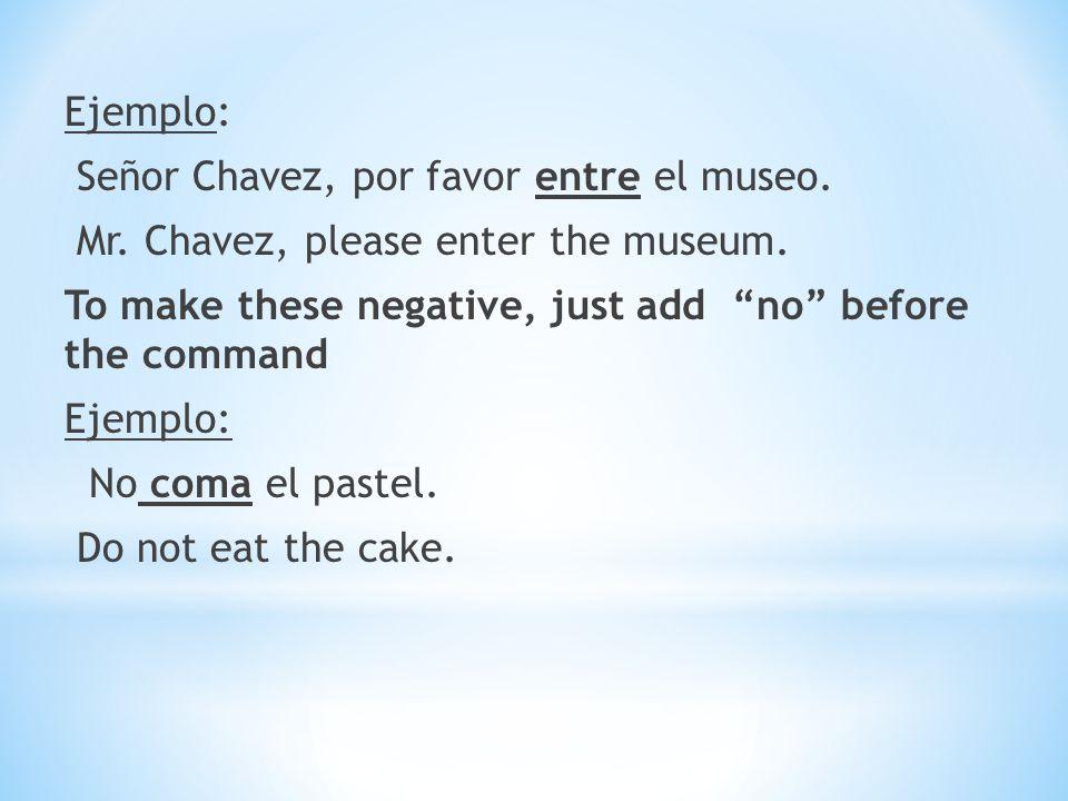 * Example: * Pedro va a traer el menú a Susana.* Command: Pedro, bring her the menu.