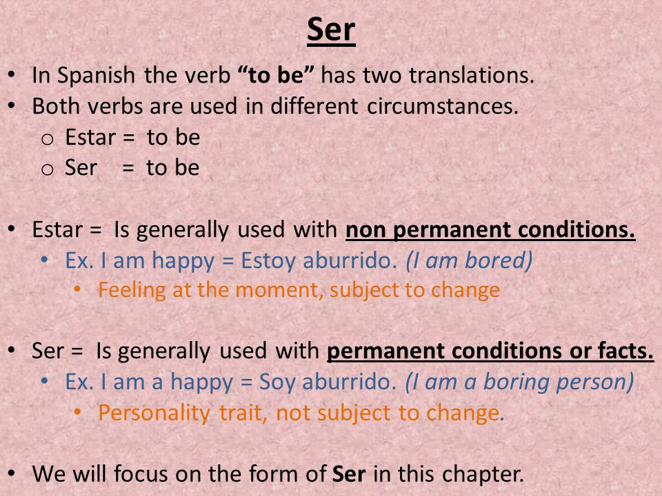 Ser In Spanish the verb to be has two translations.