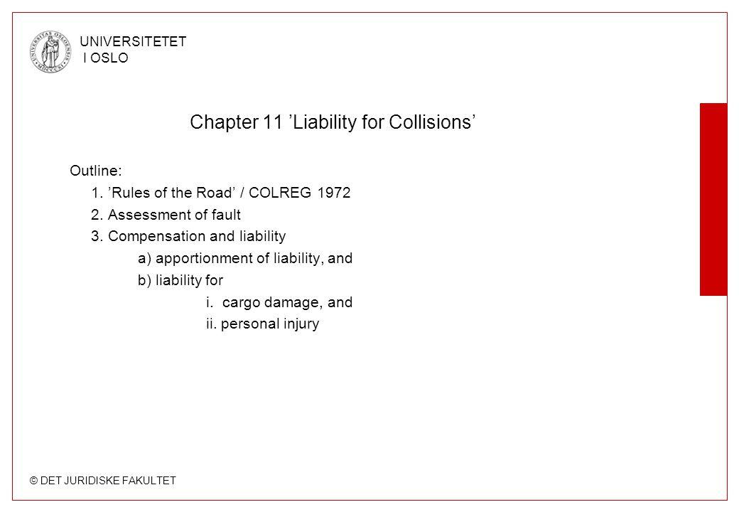 © DET JURIDISKE FAKULTET UNIVERSITETET I OSLO 1.COLREG 1972 1.Regulates traffic at sea.