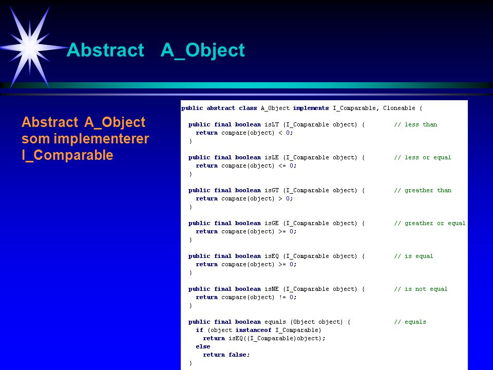 7 Abstract A_Object som implementerer I_Comparable