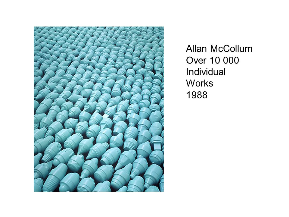 Allan McCollum Over 10 000 Individual Works 1988