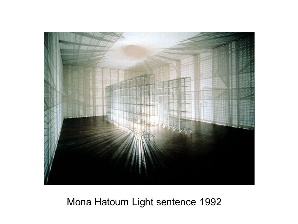 Mona Hatoum Light sentence 1992