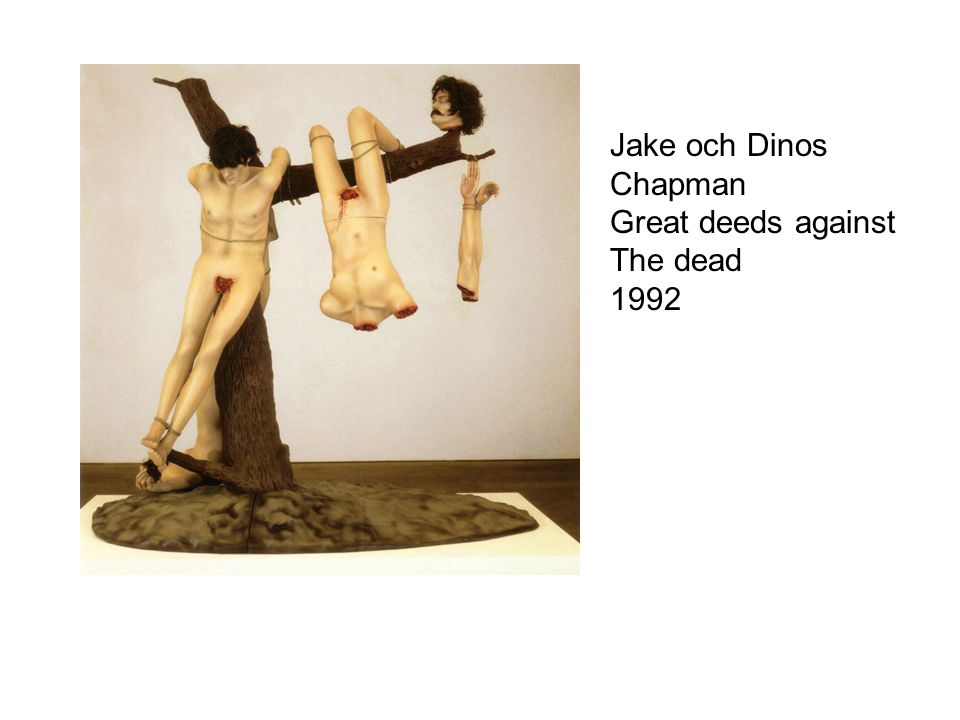 Jake och Dinos Chapman Great deeds against The dead 1992