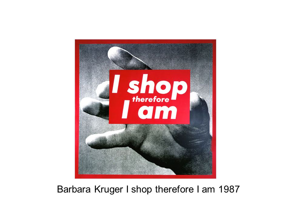 Barbara Kruger I shop therefore I am 1987