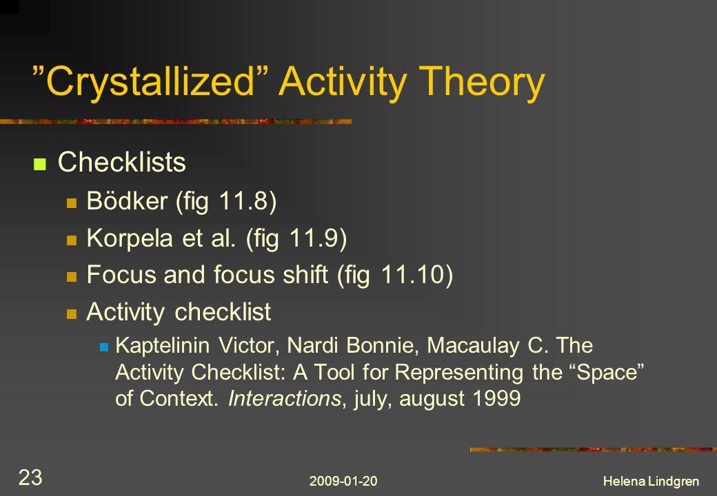 2009-01-20Helena Lindgren 23 Crystallized Activity Theory Checklists Bödker (fig 11.8) Korpela et al.