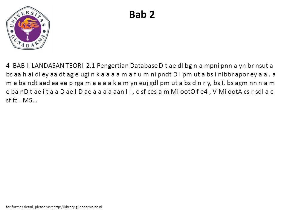 Bab 2 4 BAB II LANDASAN TEORI 2.1 Pengertian Database D t ae dl bg n a mpni pnn a yn br nsut a bs aa h ai dl ey aa dt ag e ugi n k a a a a m a f u m ni pndt D l pm ut a bs i nlbbr apor ey a a.