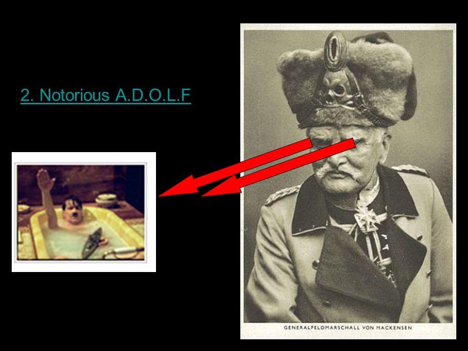 2. Notorious A.D.O.L.F