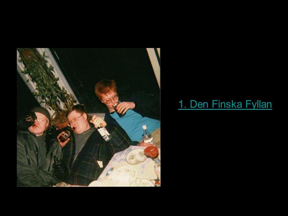 1. Den Finska Fyllan