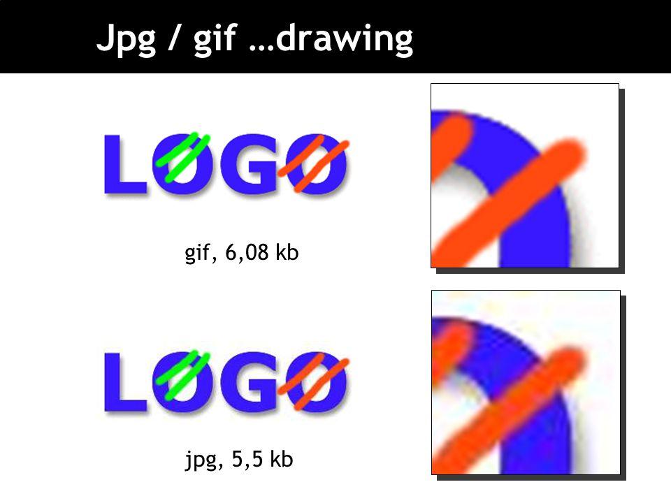 Jpg / gif …drawing gif, 6,08 kb jpg, 5,5 kb