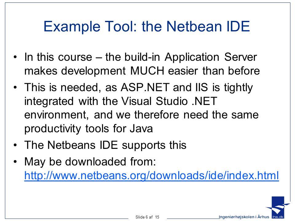 Ingeniørhøjskolen i Århus Slide 7 af 15 Creating a Web Module Select the New Project – Web Application