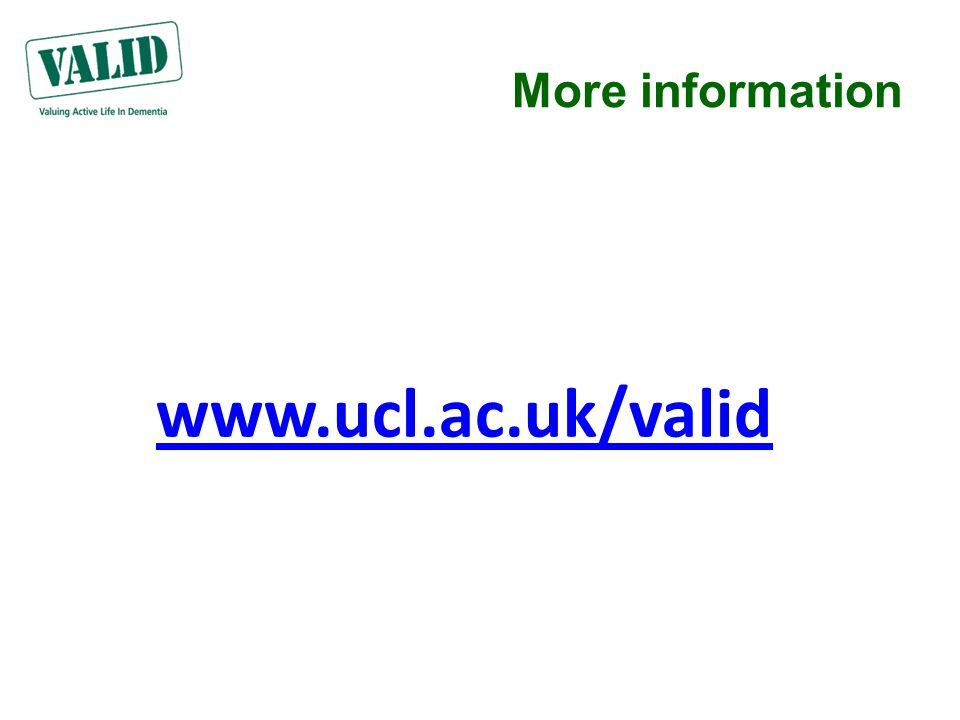 More information www.ucl.ac.uk/valid