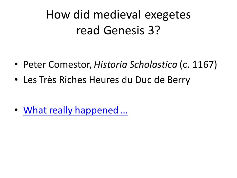 How did medieval exegetes read Genesis 3. Peter Comestor, Historia Scholastica (c.