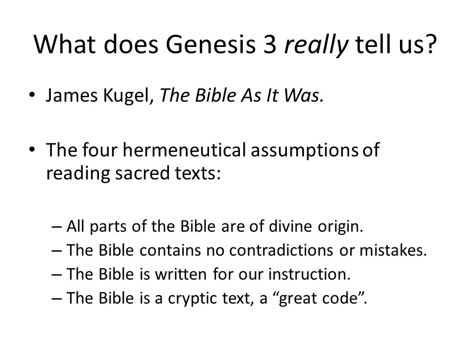 What does Genesis 3 really tell us. James Kugel, The Bible As It Was.