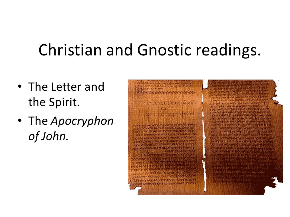The Letter and the Spirit. The Apocryphon of John. Christian and Gnostic readings.