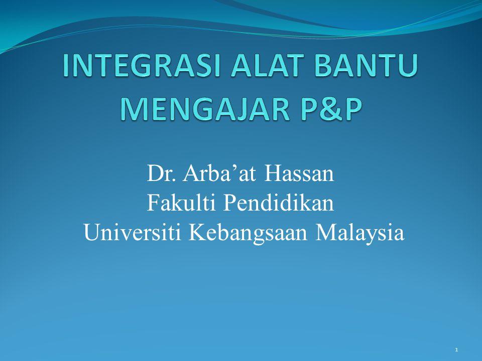 Dr. Arba'at Hassan Fakulti Pendidikan Universiti Kebangsaan Malaysia 1