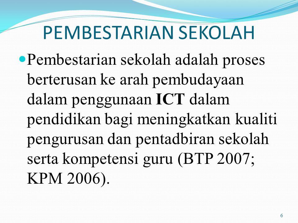 PEMBESTARIAN SEKOLAH Pembestarian sekolah adalah proses berterusan ke arah pembudayaan dalam penggunaan ICT dalam pendidikan bagi meningkatkan kualiti pengurusan dan pentadbiran sekolah serta kompetensi guru (BTP 2007; KPM 2006).
