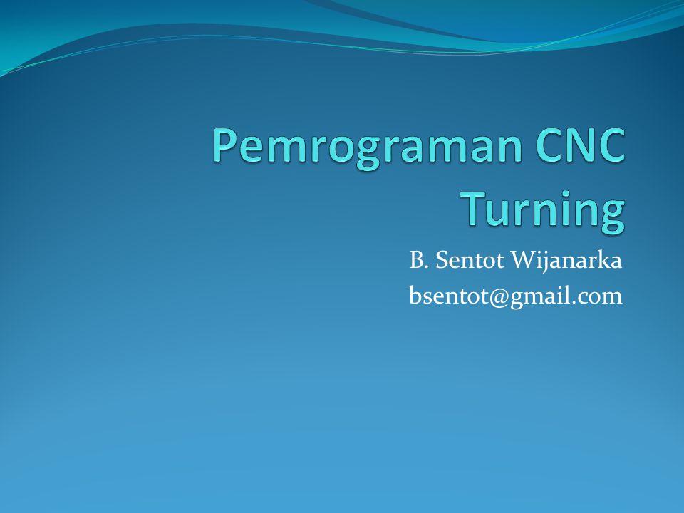 B. Sentot Wijanarka bsentot@gmail.com