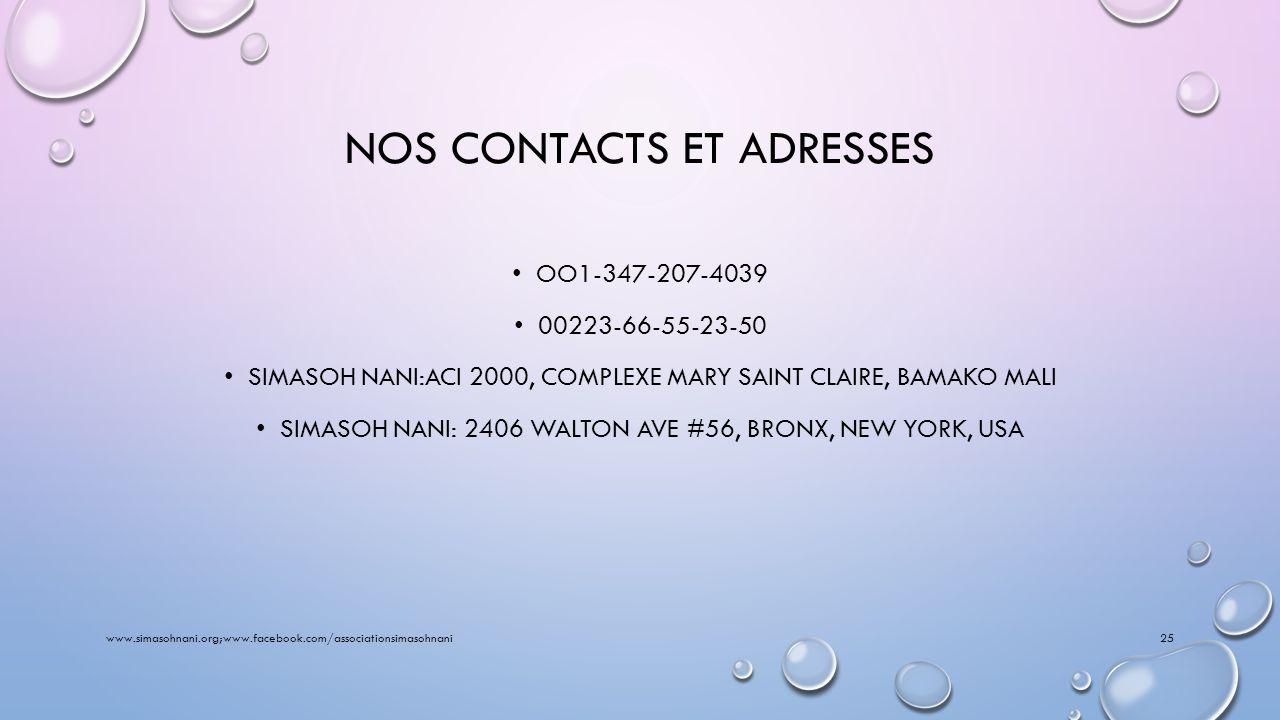 NOTRE SITE INTERNET WWW.SIMASOHNANI.ORG WWW.FACEBOOK.COM/ASSOCIATIONSIMASOHNANI WWW.UICC.ORG WWW.ALIAM.ORG/SIMASOHNANI ASN@ALIAM.ORG DSOUMANO@YAHOO.FR