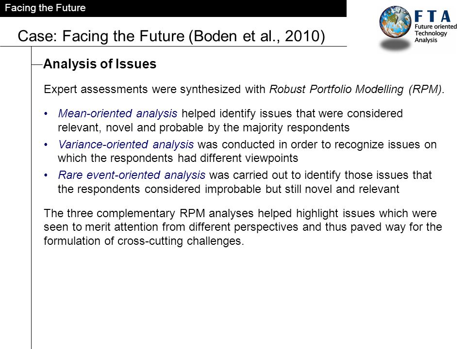 Facing the Future Case: Facing the Future (Boden et al., 2010) Analysis of Issues Expert assessments were synthesized with Robust Portfolio Modelling (RPM).