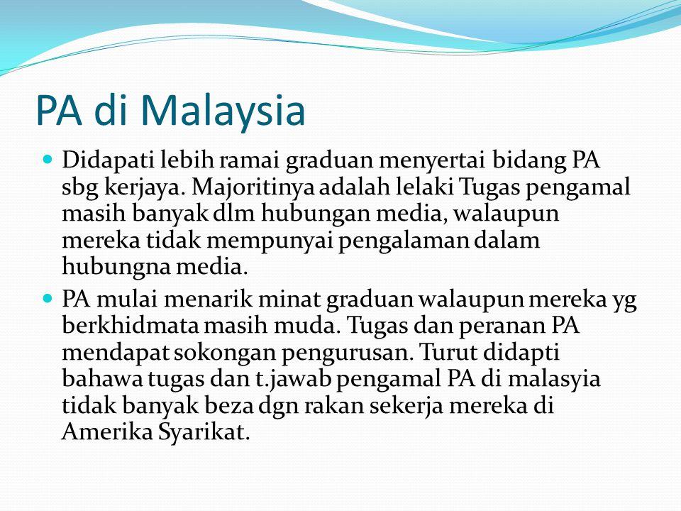 PA di Malaysia Didapati lebih ramai graduan menyertai bidang PA sbg kerjaya. Majoritinya adalah lelaki Tugas pengamal masih banyak dlm hubungan media,